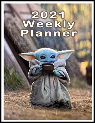 Weekly Planner 2021 Grogu (Baby Yoda): Baby Yoda , The Child , The Mandalorian , Monday to Sunday Yearly, Monthly, Weekly, Daily Planner With Habit ... and Goals, +120 Pages (8.5 × 11 inches)