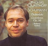 Schumann: Dichterliebe Op39; Liederkreis by Thomas Quasthoff (2002-02-11)