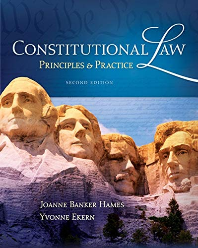 Compare Textbook Prices for Constitutional Law: Principles and Practice 2 Edition ISBN 9781111648541 by Hames, Joanne Banker,Ekern, Yvonne
