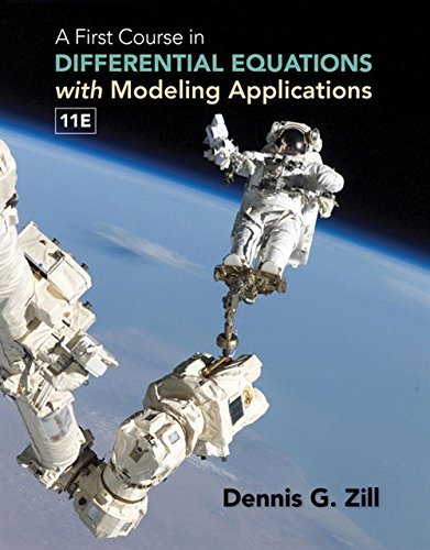 Compare Textbook Prices for A First Course in Differential Equations with Modeling Applications 11 Edition ISBN 9781305965720 by Zill, Dennis G.