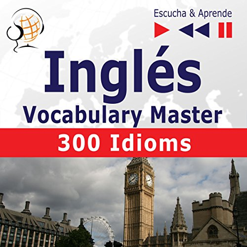 Inglés Vocabulary Master - 300 Idioms. Nivel intermedio / avanzado B2-C1     Escucha & Aprende              By:                                                                                                                                 Dorota Guzik,                                                                                        Dominika Tkaczyk                               Narrated by:                                                                                                                                 div.                      Length: 3 hrs and 3 mins     Not rated yet     Overall 0.0