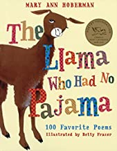 Llama Who Had No Pajama: 100 Favorite Poems