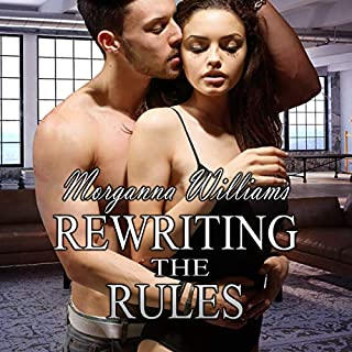 Rewriting the Rules                   By:                                                                                                                                 Morganna Williams                               Narrated by:                                                                                                                                 Jack Calihan                      Length: 3 hrs and 14 mins     3 ratings     Overall 5.0