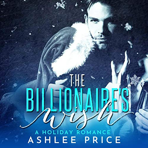 The Billionaire's Wish: A Holiday Romance Box Set audiobook cover art