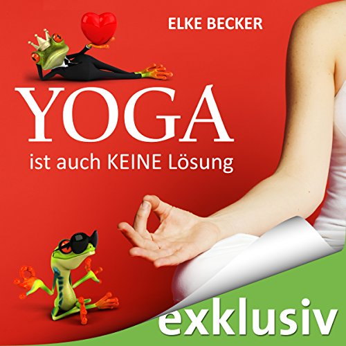 Yoga ist auch keine Lösung audiobook cover art