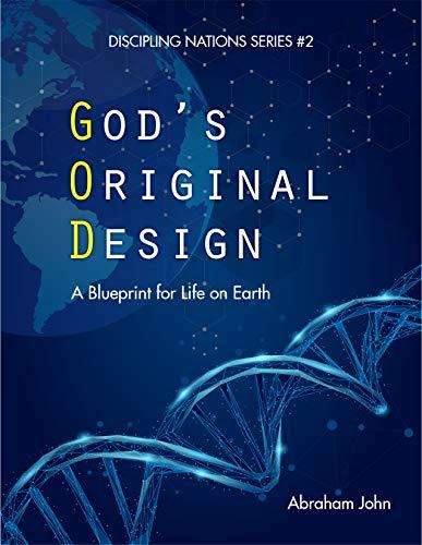 God's Original Design: A Blueprint for Life on Earth (English Edition)