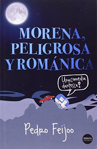 Morena Peligrosa Y Romántica: Una comedia dantesca (NARRATIVA)