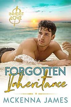 Forgotten Inheritance (Inherit Love Book 6) by [Mckenna James]