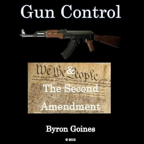Gun Control & the Second Amendment audiobook cover art