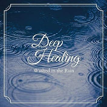 Deep Healing - Washed in the Rain