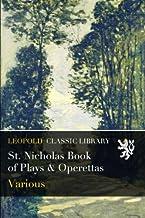 St. Nicholas Book of Plays & Operettas