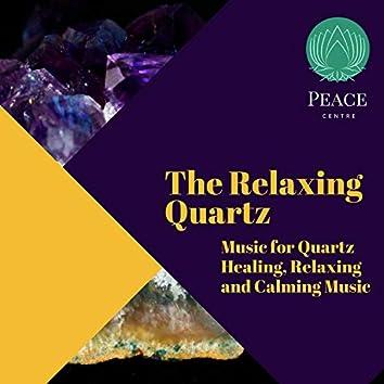 The Relaxing Quartz (Music For Quartz Healing, Relaxing And Calming Music)
