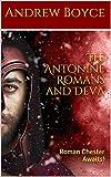 The Antonine Romans and Deva: Roman Chester Awaits! (English Edition)