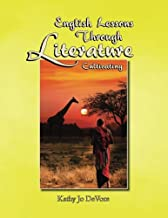 English Lessons Through Literature Level C: Cultivating
