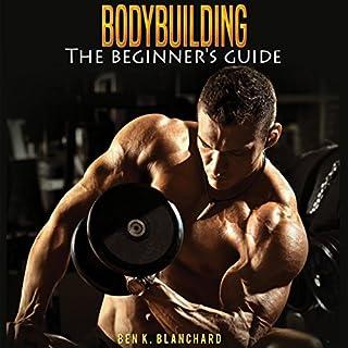 Bodybuilding: A Beginner's Guide to Bodybuilding audiobook cover art