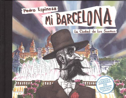 Mi Barcelona. La ciudad de los sueños