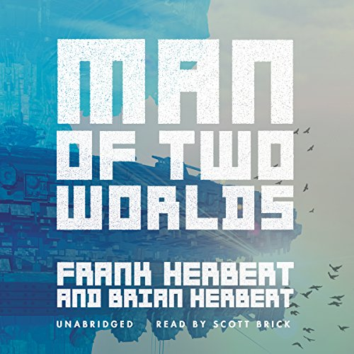 Man of Two Worlds                   Auteur(s):                                                                                                                                 Frank Herbert,                                                                                        Brian Herbert                               Narrateur(s):                                                                                                                                 Scott Brick                      Durée: 15 h et 45 min     Pas de évaluations     Au global 0,0