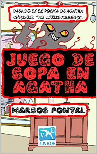 JUEGO DE COPA EN AGATHA: BASADO EN EL POEMA DE AGATHA CHRISTIE 'TEN LITTLE NIGGERS'.