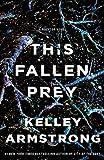 This Fallen Prey (Casey Duncan Novels)