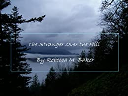 The Stranger Over the Hill (English Edition) par [Rebecca Baker]