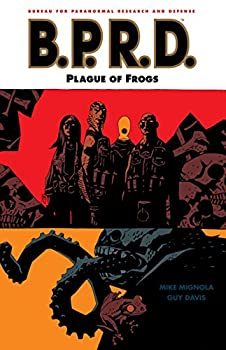 B.P.R.D. (Vol. 3): Plague of Frogs by Mike Mignola and others