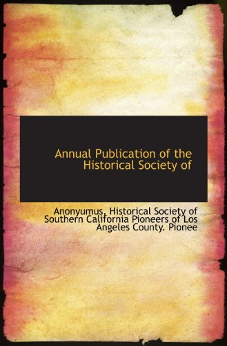 Annual Publication of the Historical Society of