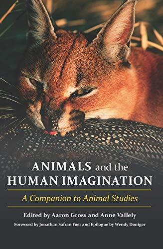 Animals and the Human Imagination: A Companion to Animal Studies (English Edition)