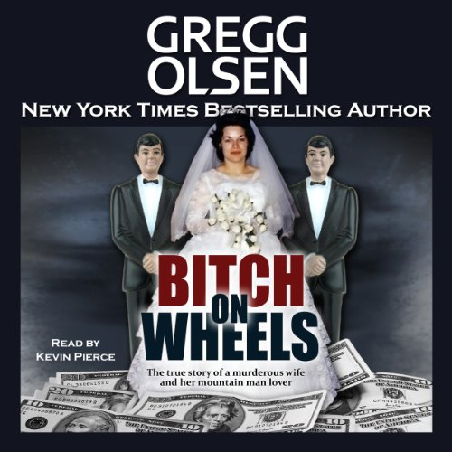 Bitch on Wheels     The Sharon Nelson Double Murder Case              By:                                                                                                                                 Gregg Olsen                               Narrated by:                                                                                                                                 Kevin Pierce                      Length: 11 hrs and 2 mins     8 ratings     Overall 3.8