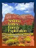 Sedona Vortex Energy Exploration