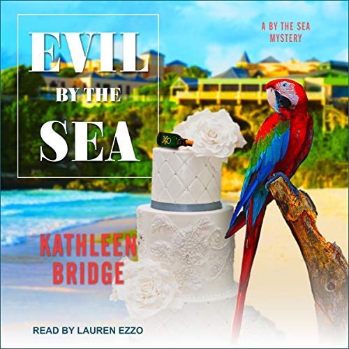 Evil by the Sea: By the Sea Mystery Series, Book 4