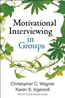 Motivational Interviewing in Groups (Applications of Motivational Interviewing)