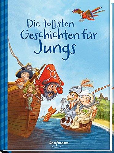 Die tollsten Geschichten für Jungs (Das Vorlesebuch mit verschiedenen Geschichten für Kinder ab 5 Jahren)