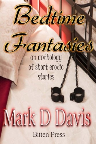 Bedtime Fantasies: an anthology of short erotic stories