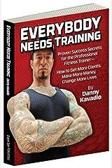 EVERYBODY NEEDS TRAINING by DANNY KAVADLO(2014-01-14) Broché