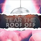 Tear The Roof Off