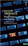 Souffrance en France - La banalisation de l'injustice sociale de Christophe Dejours ( 28 août 2014 ) - 28/08/2014