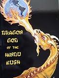 DRAGON GOD OF THE HINDU KUSH (English Edition)