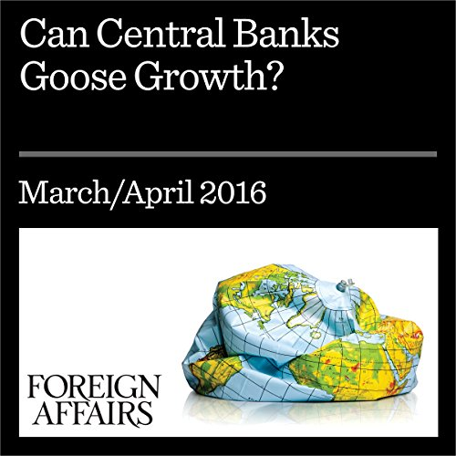 Can Central Banks Goose Growth? audiobook cover art