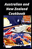 Australian and New Zealand Cookbook: Over 50 Healthy Delicious Australian And New Zealand Recipes For Weight Loss Managing Diabetes Plus Fancy Meal Plan with Family