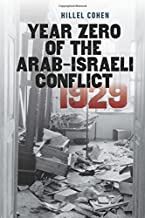Year Zero of the Arab-Israeli Conflict 1929 (The Schusterman Series in Israel Studies)