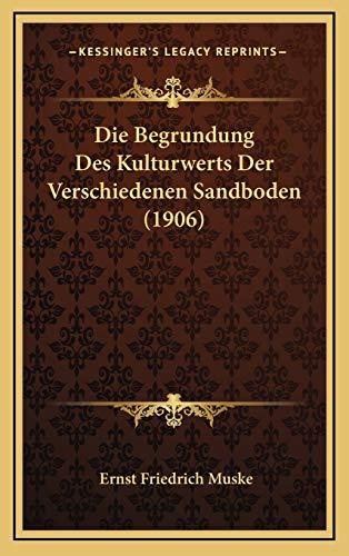 Die Begrundung Des Kulturwerts Der Verschiedenen Sandboden (1906)