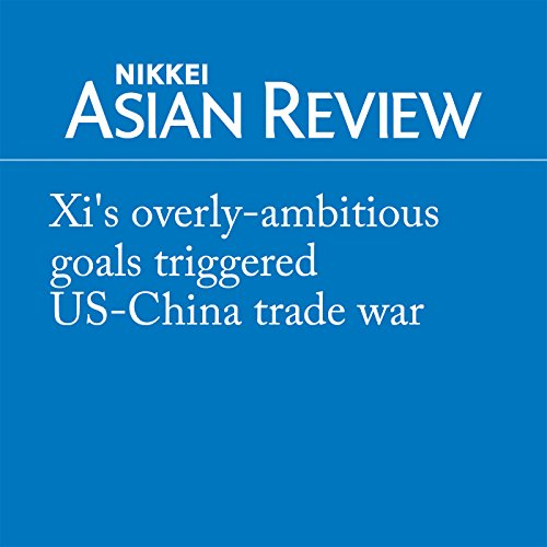 Xi's overly-ambitious goals triggered US-China trade war audiobook cover art