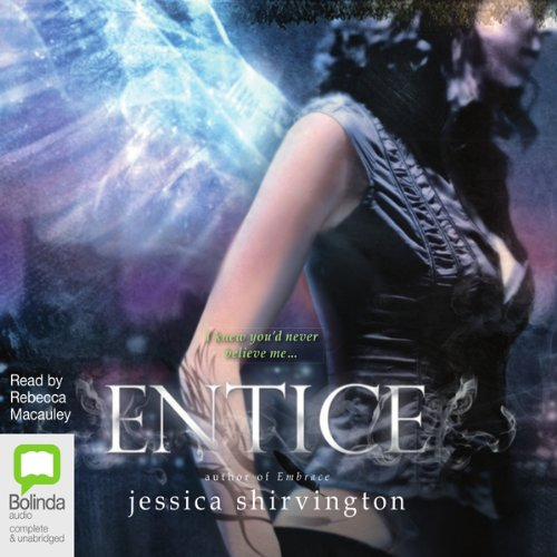 Entice                   By:                                                                                                                                 Jessica Shirvington                               Narrated by:                                                                                                                                 Rebecca Macauley                      Length: 11 hrs and 27 mins     6 ratings     Overall 5.0