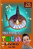 MEU PRIMEIRO TUBA LIVRO _ LIVRO SOBRE TUBARÕES PARA JOVENS LEITORES (Portuguese Edition)