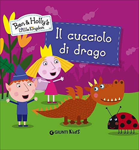 Il cucciolo di drago. Ben & Holly's Little Kingdom