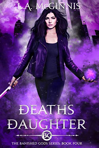 Death's Daughter: The Banished Gods: Book Four: 4