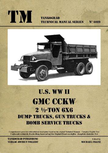 TM - Tankograd Technical Manual Series No. 6019 - U.S. WWII GMC CCKW 2 1/2-Ton 6x6 Dump Trucks, Gun Trucks & Bomb Service Trucks