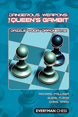 Dangerous Weapons The Queen's Gambit: Dazzle Your Opponents! (Everyman Chess)
