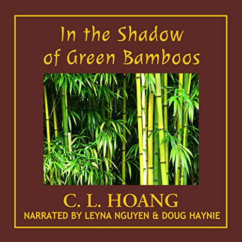 In the Shadow of Green Bamboos Audiobook By C.L. Hoang cover art