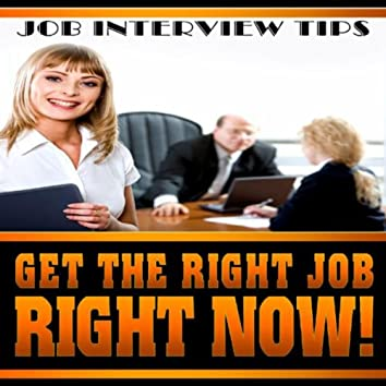 Get The Right Job RIGHT NOW!